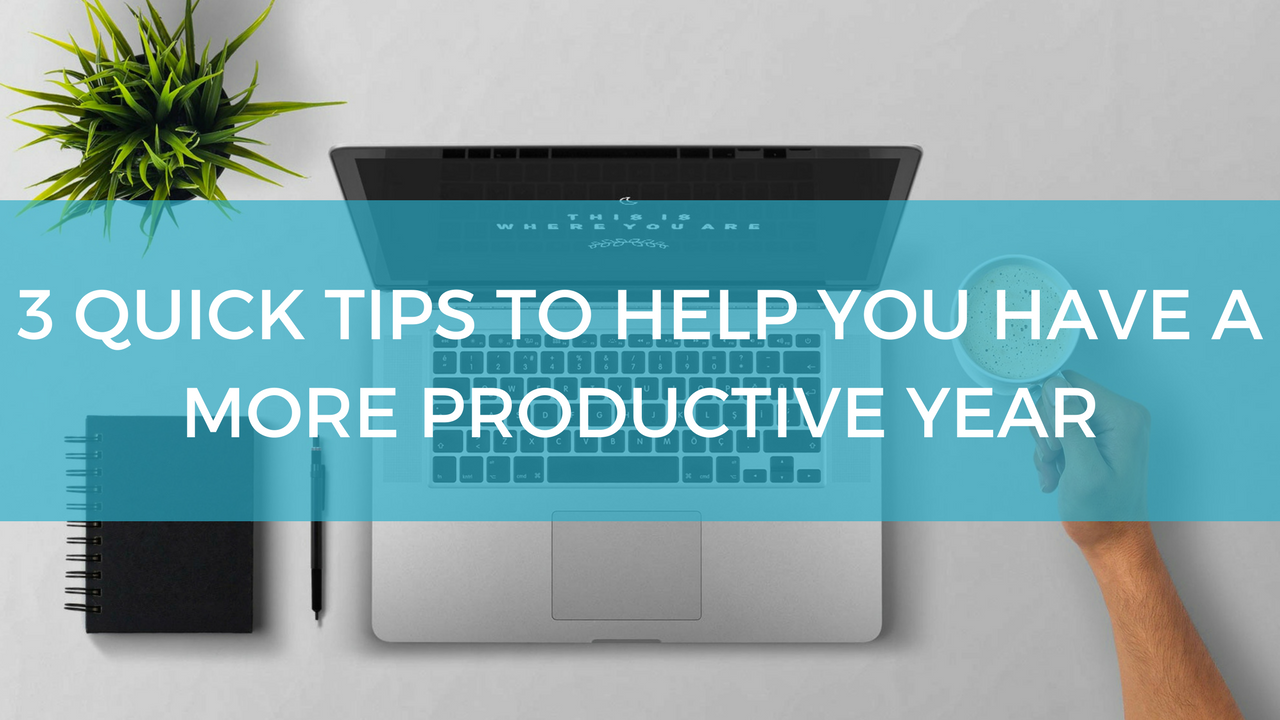 Tips for a More Productive Year - Professional & Personal Crossover [VIDEO]