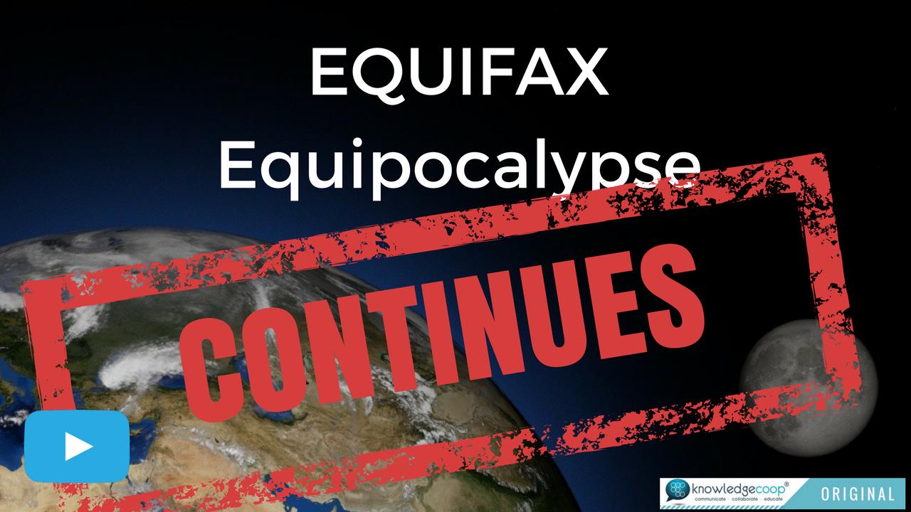 Equifax Equipocalypse Isn't Done Yet! [VIDEO]