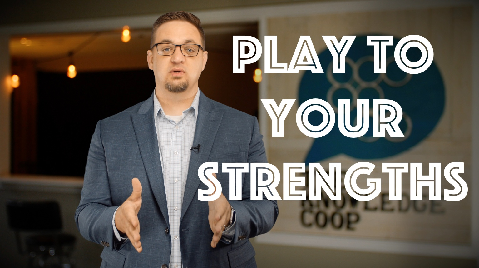 Play To Your Strengths