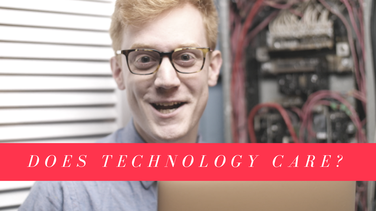 Does Technology Care? [VIDEO]