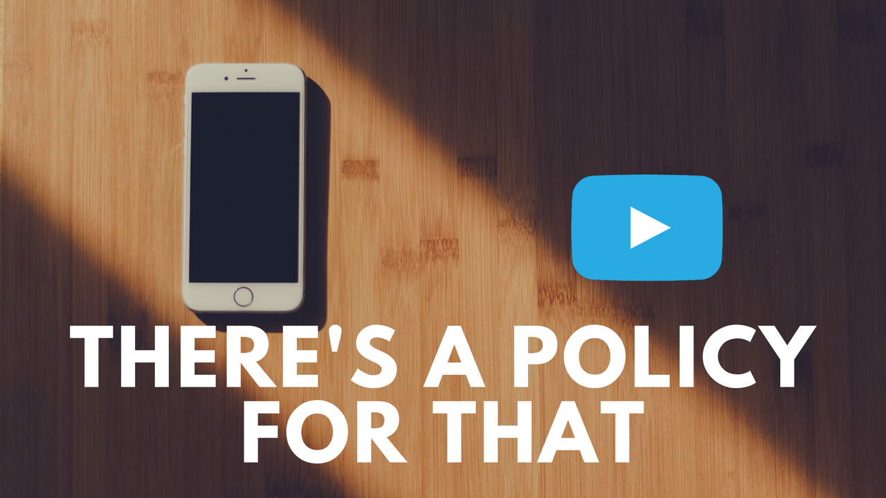 There's a Policy for That! [VIDEO]